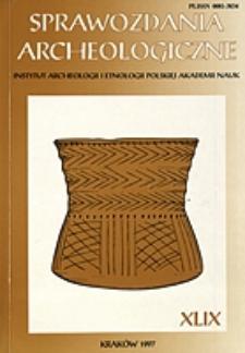 Sprawozdania Archeologiczne T. 49 (1997), Spis treści