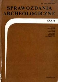 Sprawozdania Archeologiczne T. 36 (1984), Spis treści