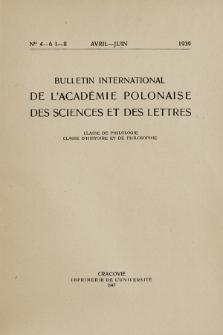 Bulletin International de L'Académie Polonaise des Sciences et des Lettres : Classe de Philologie : Classe d'Histoire et de Philosophie. (1939) No. 4-6. I-II Avril-Juin