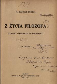 Z życia filozofa : (materiały rękopiśmienne do Trentowskiego). Cz. 1
