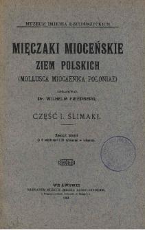 Mięczaki mioceńskie ziem polskich = (Mollusca miocenica Poloniae). Cz. 1, Z. 3 Ślimaki