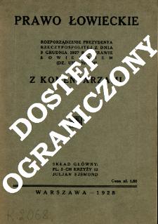 Prawo łowieckie : Rozporządzenie prezydenta Rzeczypospolitej z dnia 3 grudnia 1927 r. o prawie łowieckiem (Dz. Ust. Nr. 110) z komentarzami
