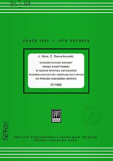 Wykorzystanie metody emisji akustycznej w ocenie wpływu czynników technologicznych i eksploatacyjnych na proces niszczenia betonu