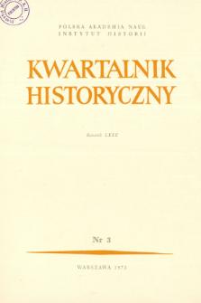 Kwartalnik Historyczny R. 80 nr 3 (1973), Przeglądy - Propozycje - Polemiki