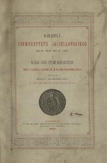 Kronika Uniwersytetu Jagiellońskiego od r. 1864. do r. 1887. i obraz jego stanu dzisiejszego wraz z rzeczą o rektorach od czasów najdawniejszych