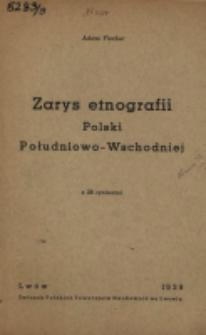 Zarys etnografii Polski Południowo-Wschodniej : z 26 rycinami
