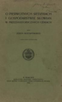 O pierwotnych siedzibach i gospodarstwie Słowian w przedhistorycznych czasach