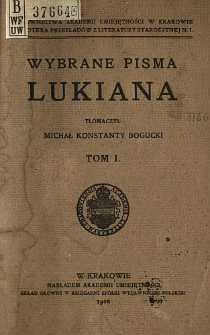 Wybrane pisma Lukiana. T. 1