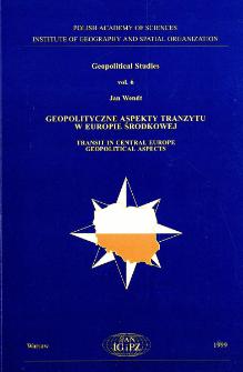 Geopolityczne aspekty tranzytu w Europie Środkowej = Transit in Central Europe geopolitical aspects