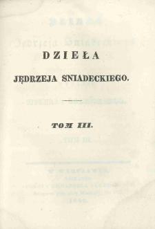 Dzieła Jędrzeja Sniadeckiego. T. 3 / wyd. Michała Balińskiego