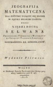 Jeografija matematyczna dla pożytku uczącey się młodzi w języku polskim ułożona