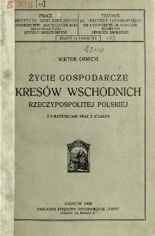 Życie gospodarcze Kresów Wschodnich Rzeczypospolitej Polskiej = Wirtschaftsleben der Ost- und Nordostdistrikte der Republik Polen