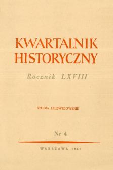 Kwartalnik Historyczny R. 68 nr 4 (1961), Dyskusje i polemiki