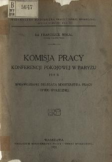 Komisja pracy Konferencji Pokojowej w Paryżu 1919 r. : sprawozdanie delegata Ministerstwa Pracy i Opieki Społecznej