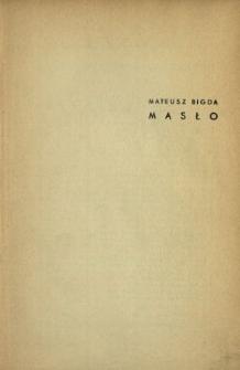 Mateusz Bigda : [z cyklu Czarne skrzydła]. [2], Masło