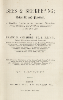 Bees & bee-keeping ; scientific and practical : a complete treatise on the anatomy, physiology, floral relations, and profitable management of the hive bee