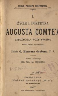 Życie i doktryna Augusta Comte'a, założyciela pozytywizmu : według badań najnowszych