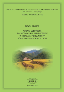 Wpływ człowieka na środowisko przyrodnicze w klimacie monsunowym północno-wschodnich Indii = Human impact on environment in the monsoonal climate of Northeast India