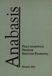 Anabasis : prace ofiarowane profesor Krystynie Pisarkowej