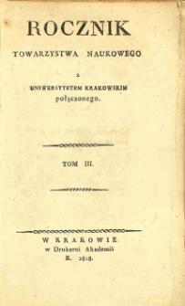 Rocznik Towarzystwa Naukowego z Uniwersytetem Krakowskim Połączonego, 1818, Tom III