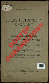 Atlas historyczny szkolny : dzieje Polski nowożytnej