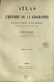 Atlas dressé pour l'histoire de la geographie et des découvertes géographiques depuis les temps les plus reculés jusqu'a nos jours : contenant 13 cartes