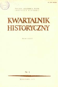 Kwartalnik Historyczny R. 86 nr 1 (1979), Przeglądy - Polemiki - Propozycje