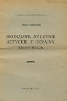 Bronzowe naczynie hetyckie z Ukrainy : (rekonstrukcja)