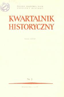 Kwartalnik Historyczny R. 84 nr 2 (1977), Przeglądy - Polemiki - Propozycje