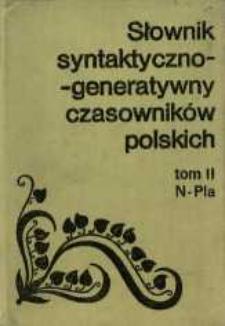 Słownik syntaktyczno-generatywny czasowników polskich. T. 2, N-Pla