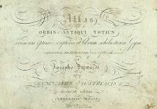 Atlas orbis antiqui totius secundum optimos scriptores et librum scholasticum Gymnasiorum Austriacorum