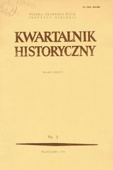 Kwartalnik Historyczny R. 86 nr 3 (1979), Przeglądy - Polemiki - Propozycje
