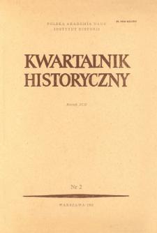 Kwartalnik Historyczny R. 92 nr 2 (1985), Przeglądy - Polemiki- Propozycje