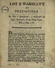 List Z Warszawy Do Przyiaciela Na Wieś z Doniesieniem o wniesionych na Seym Proiektach Nowey Formy Rządu Dnia 9. Aug. 1790
