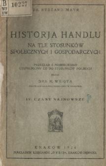 Historja handlu na tle stosunków społecznych i gospodarczych. 4, Czasy najnowsze