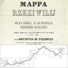 Mappa rzeki Wilij od jej źródła aż do pierwszej przystani handlowej zdjęta podczas żeglugi odbytej po tej rzece w 1857 roku przez Konstantego hr. Tyszkiewicza Rzeczywistego Członka Wileńskiej Archeologicznej Komissyj i Muzeum Starożytności