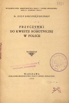 Przyczynki do kwestji robotniczej w Polsce : studjum opracowane na podstawie referatu, złożonego Delegacji Polskiej na Konferencji Pokojowej w Paryżu
