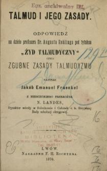 """Talmud i jego zasady : odpowiedź na dzieło Augusta Rohlinga pt. """"Żyd talmudyczny"""" czyli Zgubne zasady talmudyzmu"""