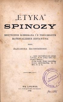 """""""Etyka"""" Spinozy krytycznie rozebrana i z tegoczesnym materializmem zestawiona"""