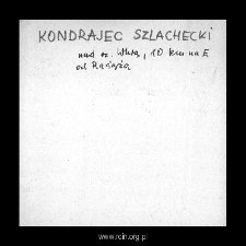 Kondrajec Szlachecki. Files of Plonsk district in the Middle Ages. Files of Historico-Geographical Dictionary of Masovia in the Middle Ages