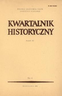 Kwartalnik Historyczny R. 90 nr 4 (1983), Przeglądy - Polemiki - Propozycje