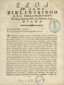 Głos JW. Jana Zielinskiego G.W.K. Posła Płockiego Na Sessyi Seymowey Dnia 14. Kwietnia 1791. Miany