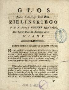 Głos Jaśnie Wielmożnego Jmci Pana Jana Zielinskiego G.W.K. Posła Wdztwa Płockiego Na Sessyi Dnia 11. Kwietnia 1791. Miany