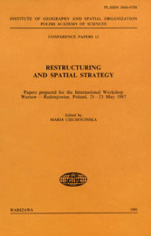 Restructuring and spatial strategy : papers prepared for the international workshop, Warsaw-Radziejowice, Poland, 21-23 May 1987