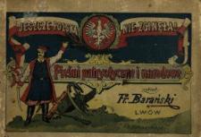 Jeszcze Polska nie zginęła : pieśni patrjotyczne i narodowe