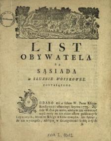 List Obywatela Do Sąsiada w Słuzbie Woyskowey Zostaiącego : [Inc.:] Oddano mi z listem W. Pana Księgę Konstytucyi ostatniego Seymu 1775. [...]
