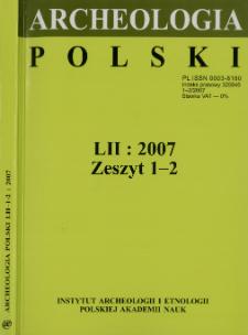 Archeologia Polski T. 52 (2007) Z. 1-2, Recenzje