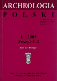Archeologia Polski T. 50 (2005) Z. 1-2, Recenzje