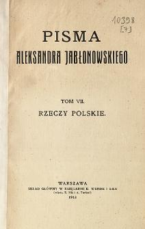 Pisma Aleksandra Jabłonowskiego. T. 7, Rzeczy polskie