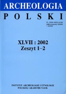 Archeologia Polski T. 47 (2002) Z. 1-2, Recenzje